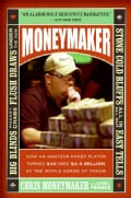 Moneymaker: How an Amateur Poker Player Turned $40 into $2.5 Million at the World Series of Poker (Paperback)