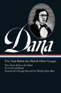 Richard Henry Dana, Jr.: Two Years Before the Mast And Other Voyages (Hardcover)