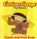 Curious George the Movie: Touch and Feel Book (Board book)