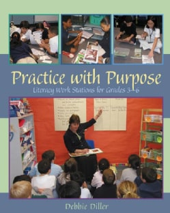 Practice With Purpose: Literacy Work stations for Grades 3-6 (Paperback)