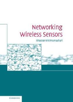 Networking Wireless Sensors (Hardcover)