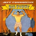 Jeff Foxworthy - Big Funny