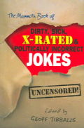 The Mammoth Book of Dirty, Sick, X-rated And Politically Incorrect Jokes (Paperback)