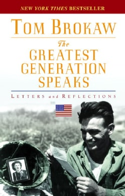 The Greatest Generation Speaks: Letters And Reflections (Paperback)