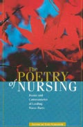 The Poetry of Nursing: Poems And Commentaries of Leading Nurse (Paperback)
