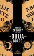 Aleister Crowley And the Ouija Board (Paperback)