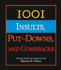 1001 Insults, Put-downs, And Come-backs (Hardcover)