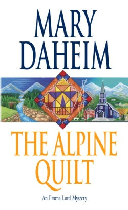 The Alpine Quilt: An Emma Lord Mystery (Paperback)