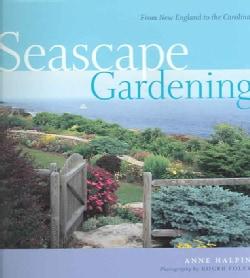 Seascape Gardening: From New England To The Carolinas (Paperback)
