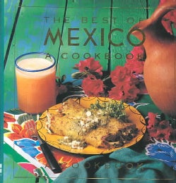 The Best of Mexico: A Cookbook (Hardcover)