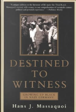 Destined to Witness: Growing Up Black in Nazi Germany (Paperback)
