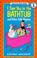 I Saw You in the Bathtub and Other Folk Rhymes (Paperback)