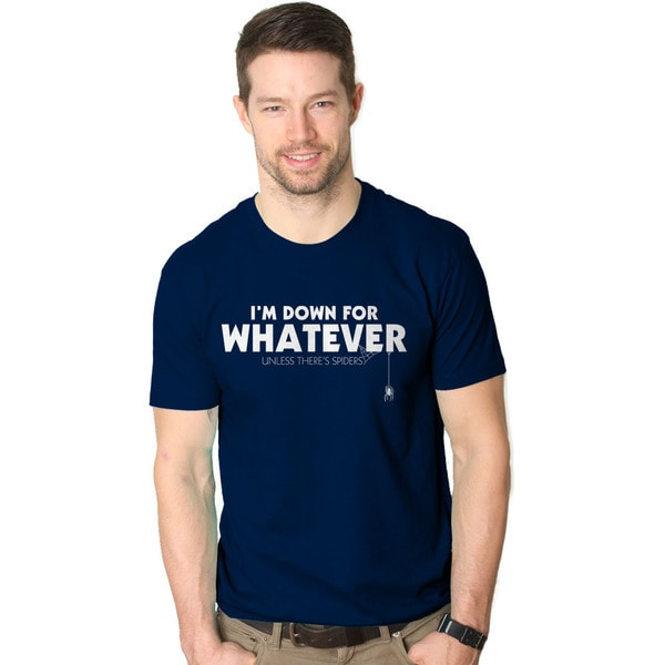 I'm Down For Whatever Unless There's Spiders T Shirt Funny Spider Tee 26894900