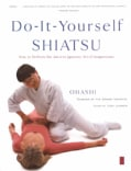 Do-It-Yourself Shiatsu: How to Perform the Ancient Japanese Art of Acupressure (Paperback)
