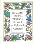 English Crewel Designs: 16th to 18th Centuries (Paperback)