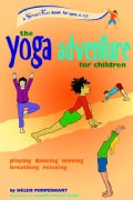 The Yoga Adventure for Children: Playing, Dancing, Moving, Breathing, Relaxing (Paperback)