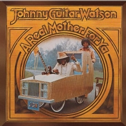 Johnny Watson - A Real Mother For Ya
