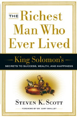 The Richest Man Who Ever Lived: King Solomon's Secrets to Success, Wealth, and Happiness (Hardcover)