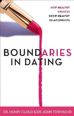 Boundaries in Dating: Making Dating Work (Paperback)