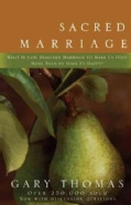 Sacred Marriage: What If God Designed Marriage to Make Us Holy More Than to Make Us Happy (Paperback)