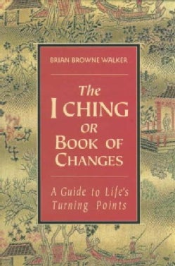 The I Ching or Book of Changes: A Guide to Life's Turning Points (Paperback)