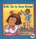 D.w., Go to Your Room! (Hardcover)