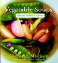 Vegetable Soups from Deborah Madison's Kitchen (Paperback)