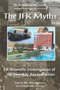 Jfk Myths: A Scientific Investigation Of The Kennedy Assassination (Paperback)