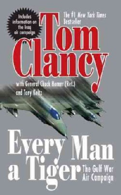 Every Man a Tiger: The Gulf War Air Campaign (Paperback)