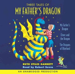 Three Tales of My Father's Dragon: My Father's Dragon/Elmer and the Dragon/The Dragons of Blueland (CD-Audio)