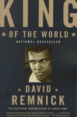 King of the World: Muhammad Ali and the Rise of an American Hero (Paperback)