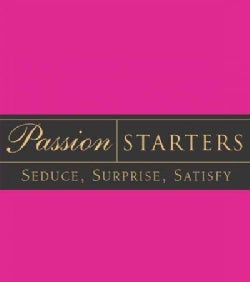 Passion Starters: Seduce, Surprise, Satisfy (Cards)