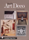 Inside Art Deco: A Pictorial Tour of Deco Interiors from Their Origins to Today (Hardcover)