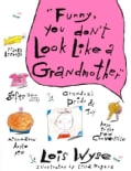 Funny You Don't Look Like a Grandmother (Paperback)