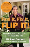 Find It, Fix It, Flip It!: Make Millions in Real Estate--one House at a Time (Paperback)