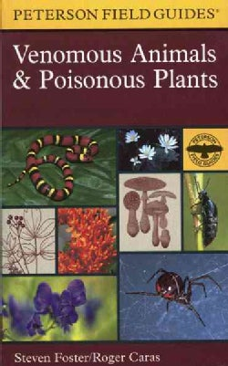 A Field Guide to Venomous Animals and Poisonous Plants: North America : North of Mexico (Paperback)
