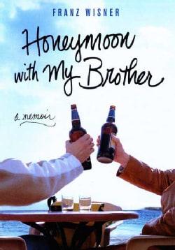 Honeymoon With My Brother: A Memoir (Paperback)