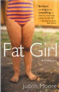 Fat Girl: A True Story (Paperback)