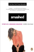 Smashed: Story of a Drunken Girlhood (Paperback)