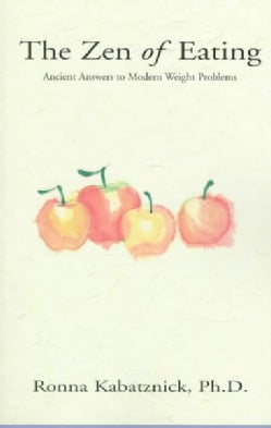 The Zen of Eating: Ancient Answers to Modern Weight Problems (Paperback)