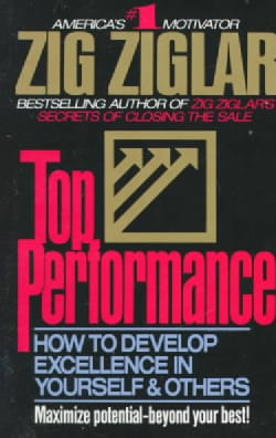 Top Performance: How to Develop Excellence in Yourself and Others (Paperback)