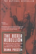 The Boxer Rebellion: The Dramatic Story of China's War on Foreigners That Shook the World in the Summer of 1900 (Paperback)