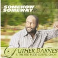 Luther Barnes - Some How, Some Way