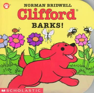 Clifford Barks! (Board book)