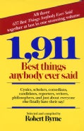 1911 Best Things Anybody Ever Said: Many Amusingly Illuminated by Antique Etchings and Line Cuts (Paperback)