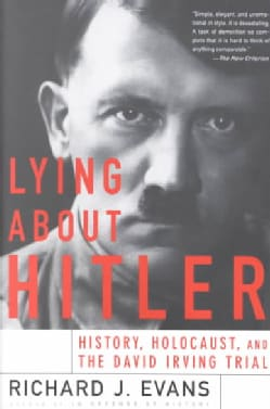 Lying About Hitler: History, Holocaust, and the David Irving Trial (Paperback)