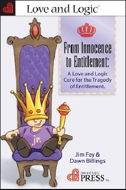 From Innocence to Entitlement: A Love And Logic Cure for the Tragedy of Entitlement (Paperback)