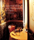 Gourmet Bistros And Restaurants of Paris: The city's finest tables (Hardcover)