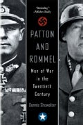 Patton And Rommel: Men of War in the Twentieth Century (Paperback)