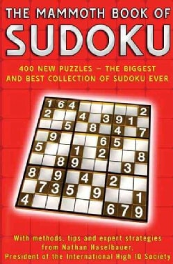 The Mammoth Book of Sudoku: 400 New Puzzles - The Biggest And Best Collection of Sudoku Ever (Paperback)